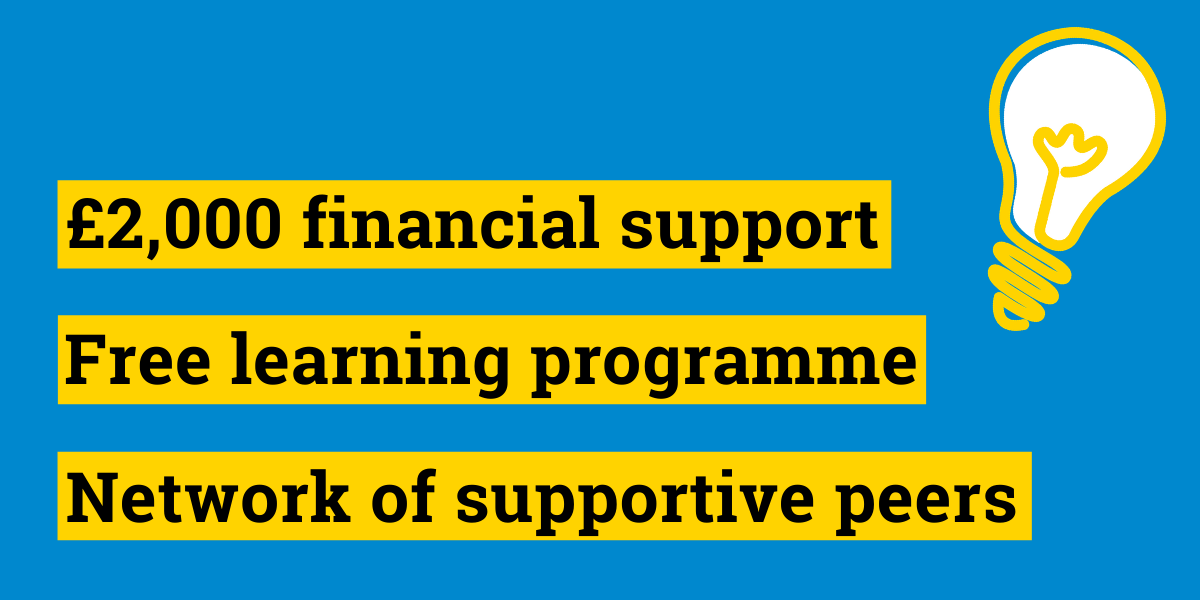 Graphic saying: £2,000 financial support, free learning programme, network of supportive peers