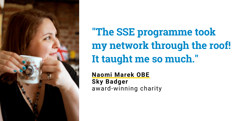 "Photo of Naomi Marek OBE, of award-winning charity Sky Badger, with quote: ""The SSE programme took my network through the roof! It taught me so much."""